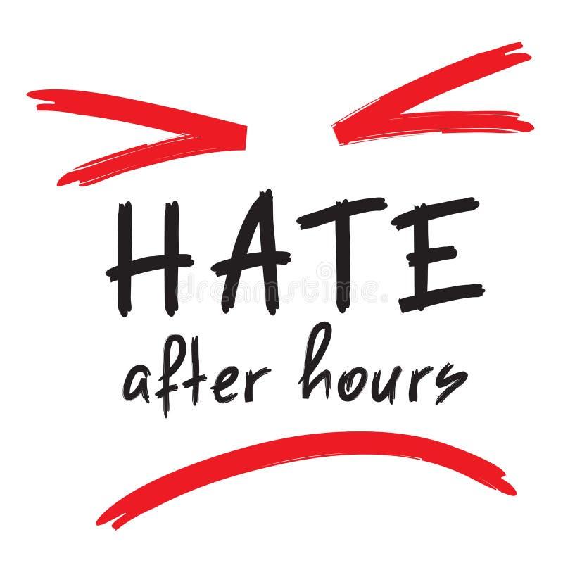 Ненависть после часов - эмоциональная рукописная цитата Печать для плаката, футболки, сумки иллюстрация вектора