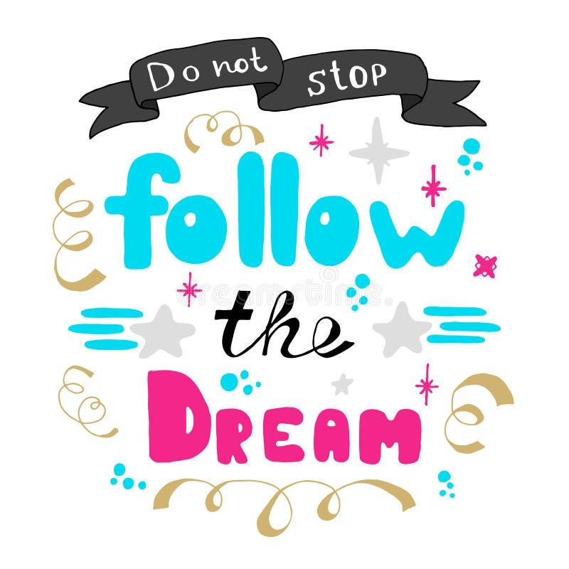 Не остановите Следовать мечтой Литерность руки Литерность нарисованная рукой вдохновляющей цитаты бесплатная иллюстрация