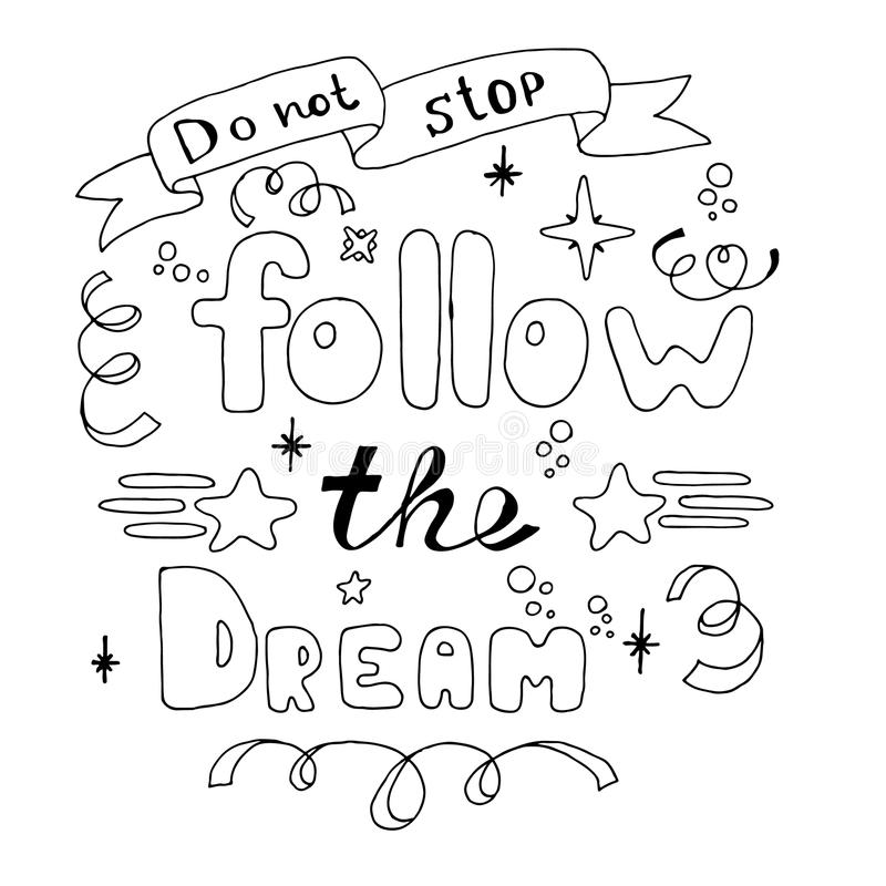 Не остановите Следовать мечтой Литерность руки Литерность нарисованная рукой вдохновляющей цитаты иллюстрация вектора