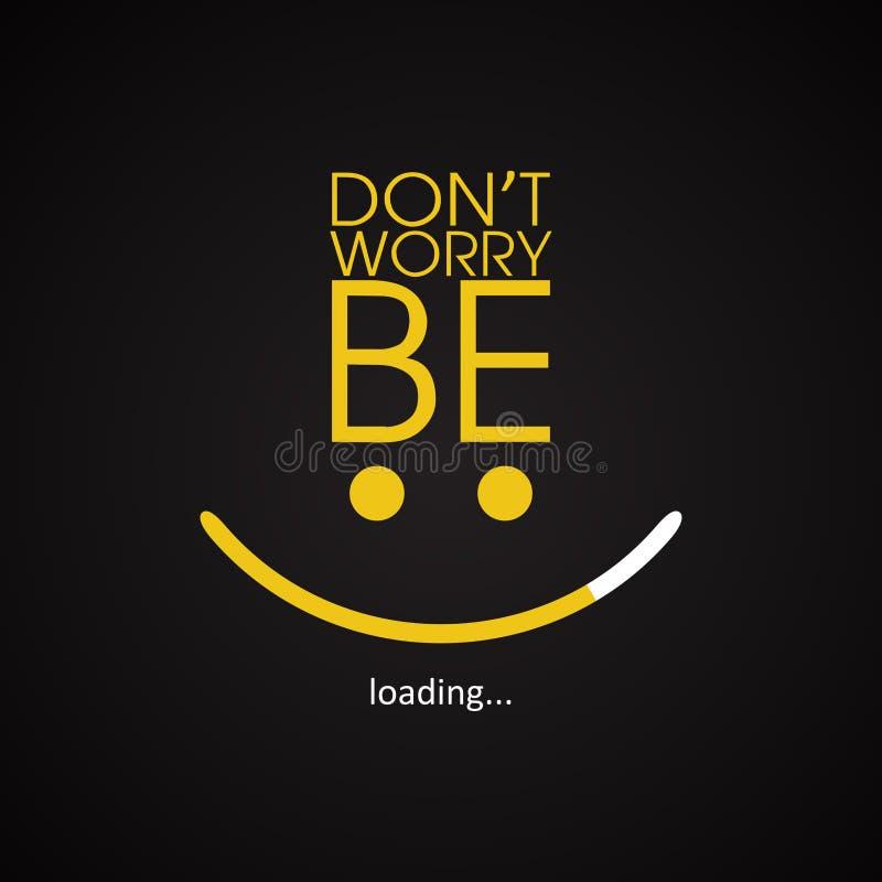 Не потревожьтесь счастливый - мотивационный шаблон надписи иллюстрация штока