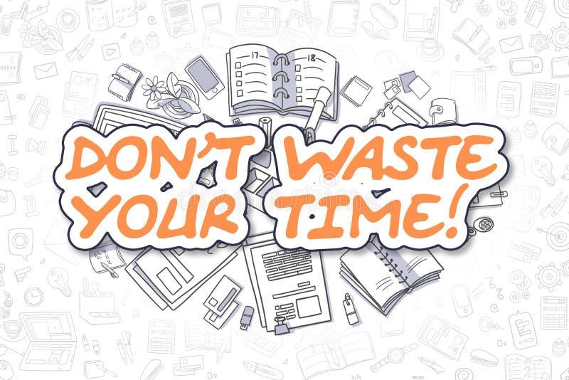 Не расточительствуйте ваше время - Doodle оранжевое слово владение домашнего ключа принципиальной схемы дела золотистое достигая  иллюстрация вектора