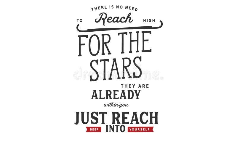 Никакая потребность достигнуть высоко для звезд Они уже внутри вы - как раз достигните глубоко в себя! иллюстрация штока