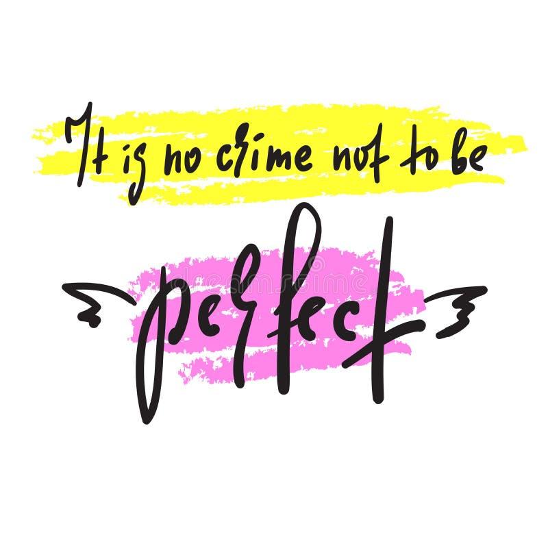 Никакое преступление, который нужно не быть идеально - воодушевите и мотивационная цитата Литерность руки вычерченная красивая бесплатная иллюстрация