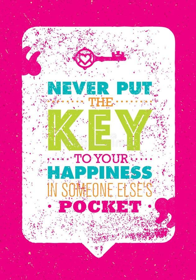 Никогда не кладите ключ к вашему счастью в кто-то еще карманн Воодушевляя творческая цитата мотивировки Печать оформления вектора иллюстрация вектора