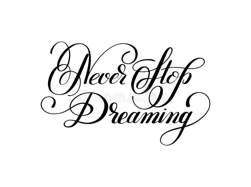 Никогда не останавливайте мечтать плакат вдохновляющего черного текста мотивационный бесплатная иллюстрация