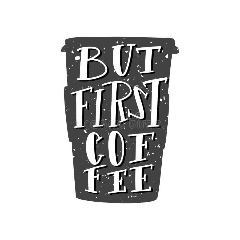 Но первая цитата кофе Изображение каллиграфии вектора Нарисованная рука помечающ буквами плакат, карту оформления иллюстрация вектора