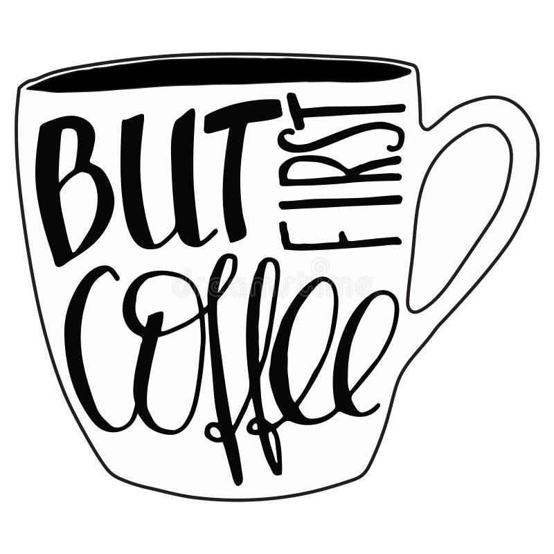 Но первый кофе Литерность руки вектора вычерченная иллюстрация штока