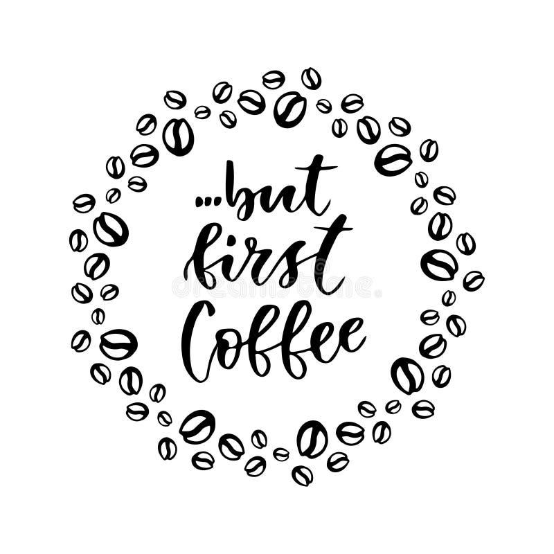 Но первый кофе Современная литерность руки Каллиграфия ручки щетки для плаката или карточки бесплатная иллюстрация