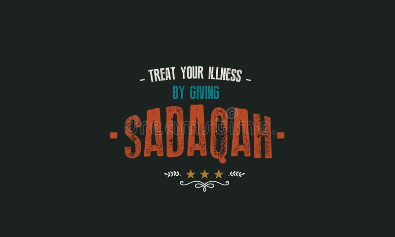 Обработайте вашу болезнь путем давать sadaqah бесплатная иллюстрация