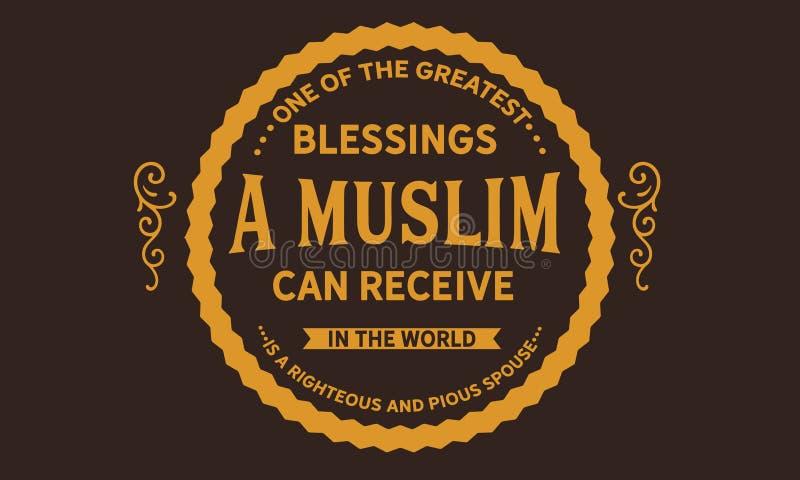 Одно из больших благословений мусульманин может получить в мире добродетельный и святый супруг иллюстрация штока