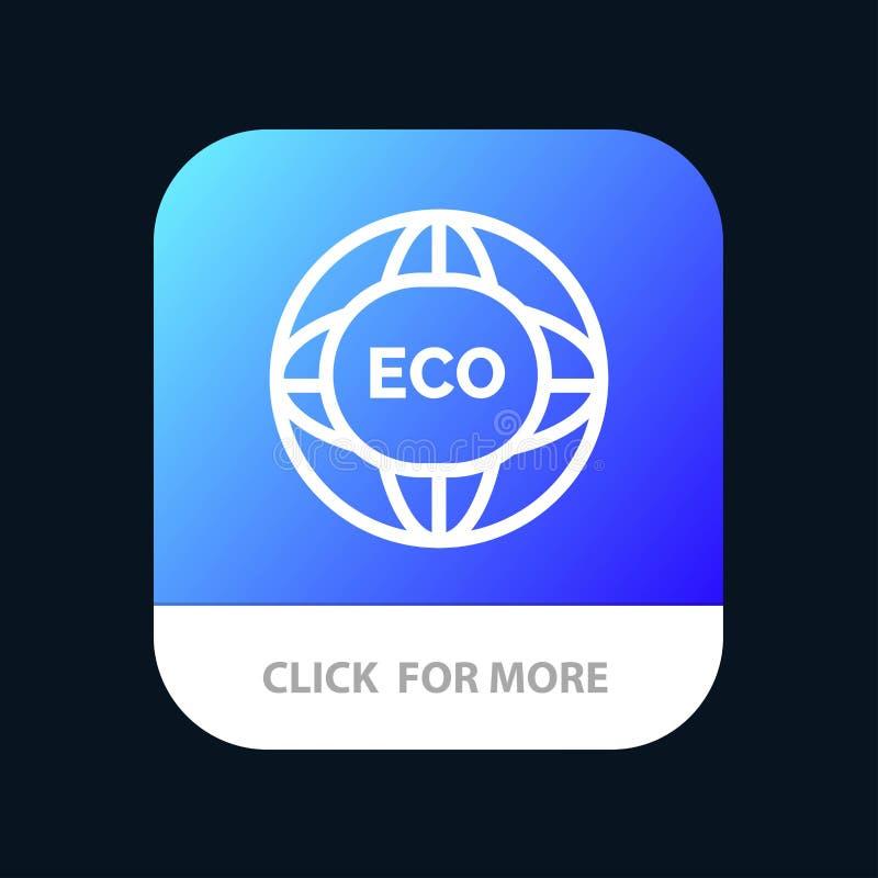 Окружающая среда, глобальная, интернет, мир, кнопка приложения Eco мобильная Андроид и линия версия IOS иллюстрация вектора