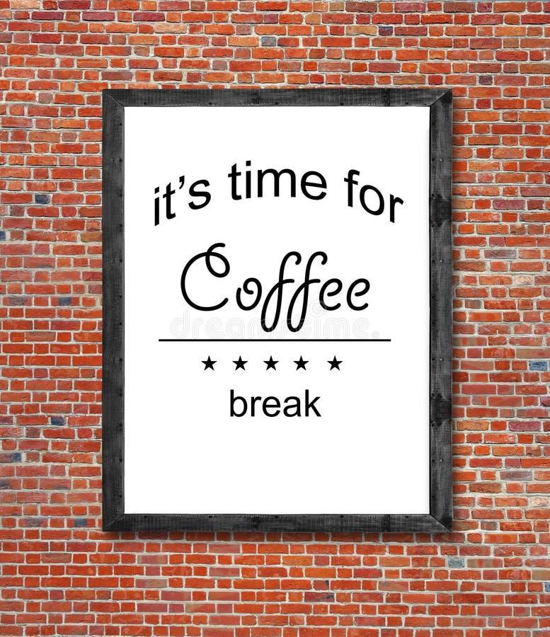 Оно время ` s для перерыва на чашку кофе написанного в картинной рамке стоковые фотографии rf