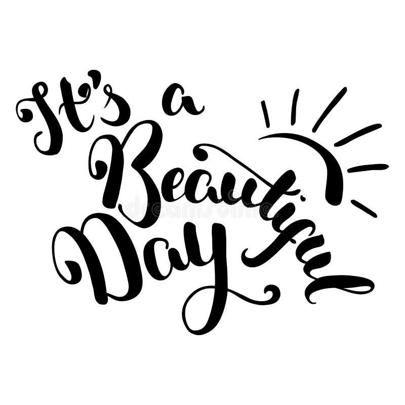 Оно ` s литерность вектора красивого дня handdrawn на белой предпосылке Свой надпись красивого дня рукописная иллюстрация штока