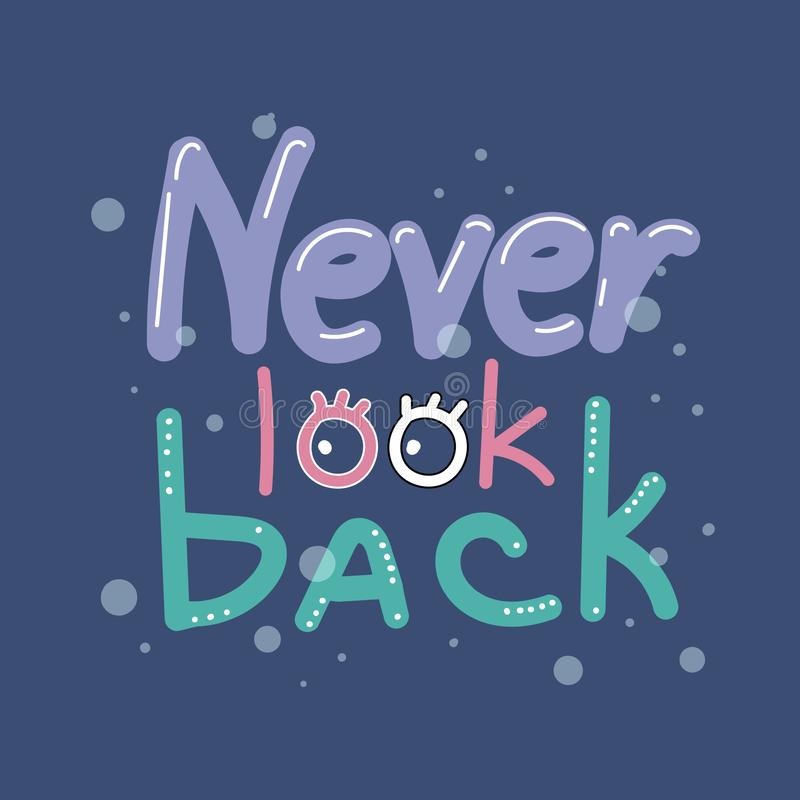Never look back - motivational phrase, lettering, composition of letters. Cartoon letters. stock illustration