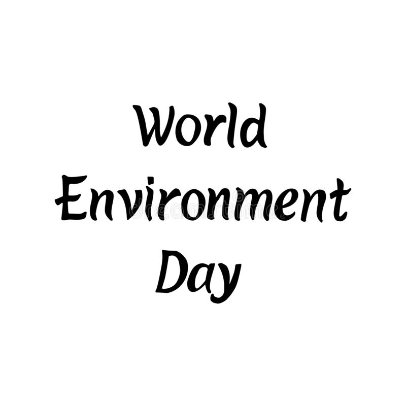 Hand drawn lettering of World Environment Day isolated on white background. Vector illustration royalty free illustration