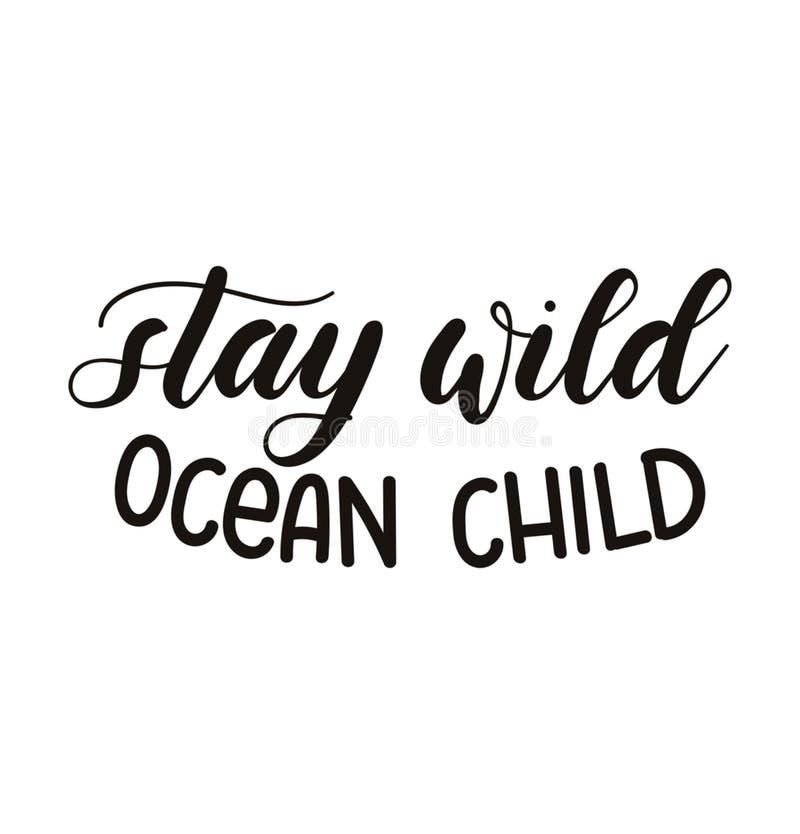 Останьтесь одичалой надписью литерности ребенка океана изолированной на белом ба иллюстрация вектора