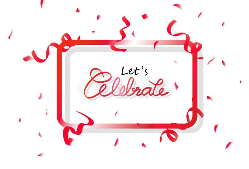 Отпразднуйте рамку знамени с красными партией confetti, бумагой украшения и лентами падая, конспектом фестиваля торжества каллигр иллюстрация штока