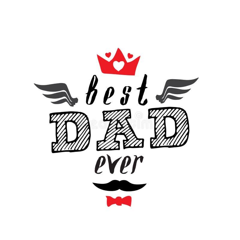 Печать футболки самого лучшего папы вечно- Счастливый день ` s отца также вектор иллюстрации притяжки corel иллюстрация штока