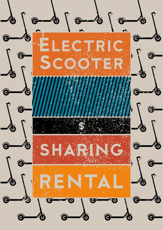 Electric scooter rental and sharing service typographical grunge style poster. Retro vector illustration. Electric scooter rental and sharing service royalty free illustration