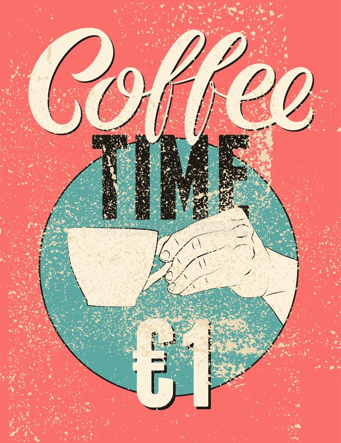 Coffee Time calligraphic vintage style grunge poster with price. Hand holding cup of coffee. Retro vector illustration. vector illustration