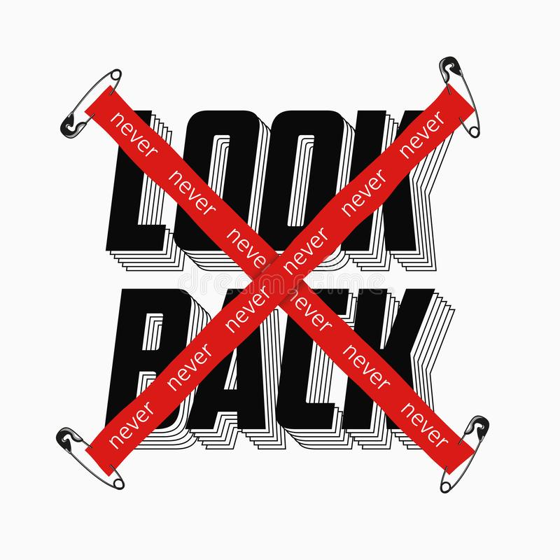 Never look back slogan with red crossed tape and secured by safety pin for t-shirt print. Typography graphics for t shirt. Vector stock illustration