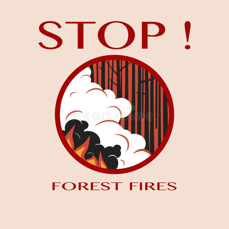 Stop forest fires poster template with trees burning in fire, flame, smoke and text. Round sign. vector illustration