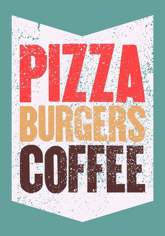 Пицца, бургеры, кофе Типографский винтажный плакат grunge для кафа, бистро, пиццерии вектор иллюстрации ретро иллюстрация штока