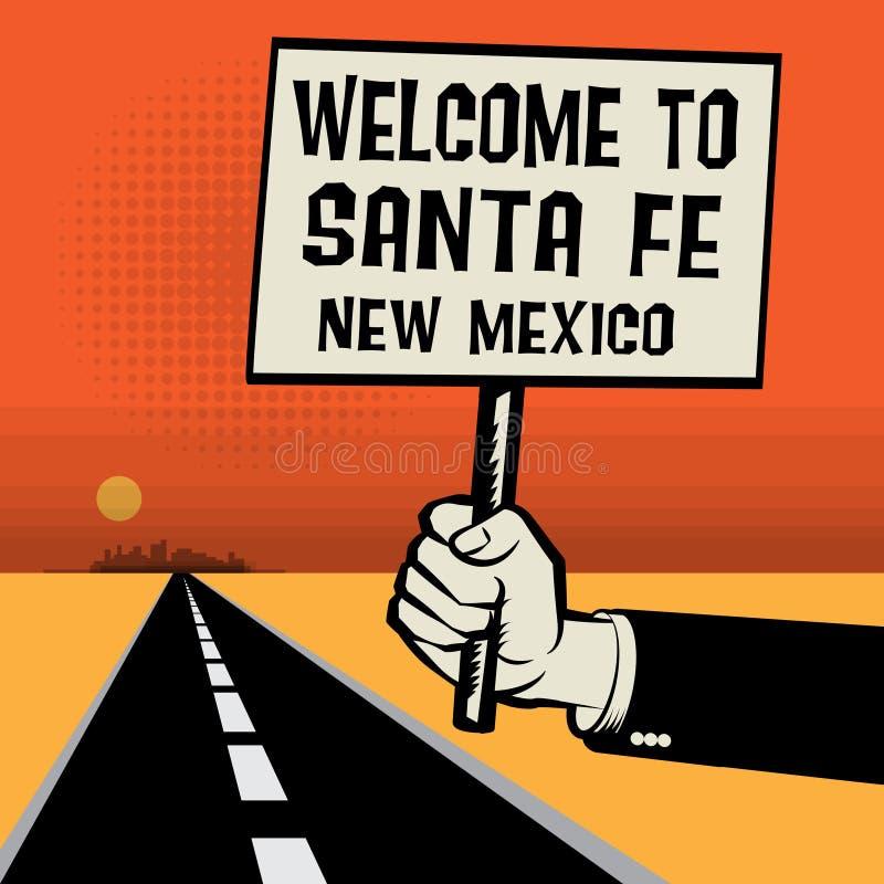 Плакат в руке, гостеприимсве текста к Санта-Фе, Неш-Мексико иллюстрация вектора