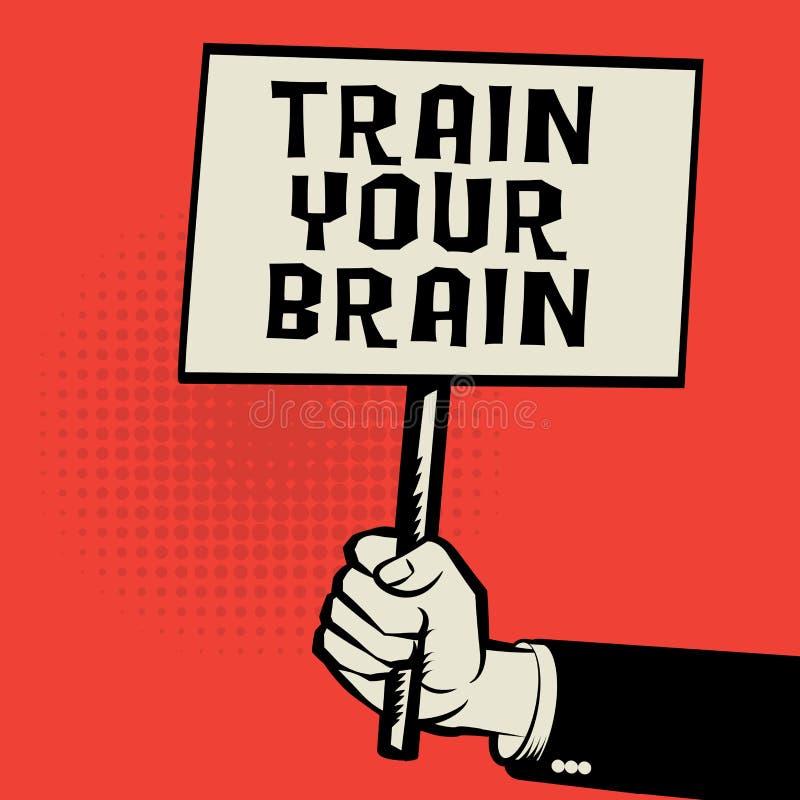 Плакат в руке, концепции дела с поездом текста ваш мозг иллюстрация штока