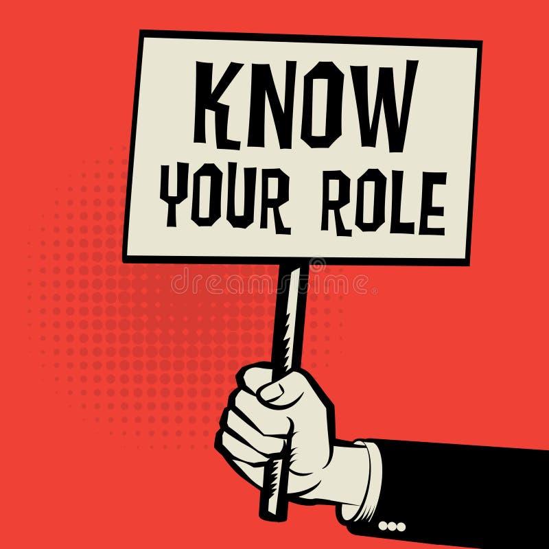 Плакат в руке, концепции дела с текстом знает вашу роль иллюстрация штока