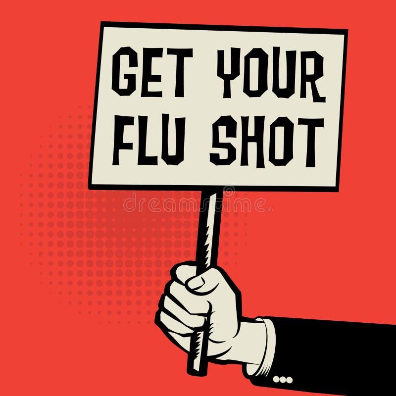 Плакат в руке, концепции дела с текстом получает вашу прививку от гриппа бесплатная иллюстрация