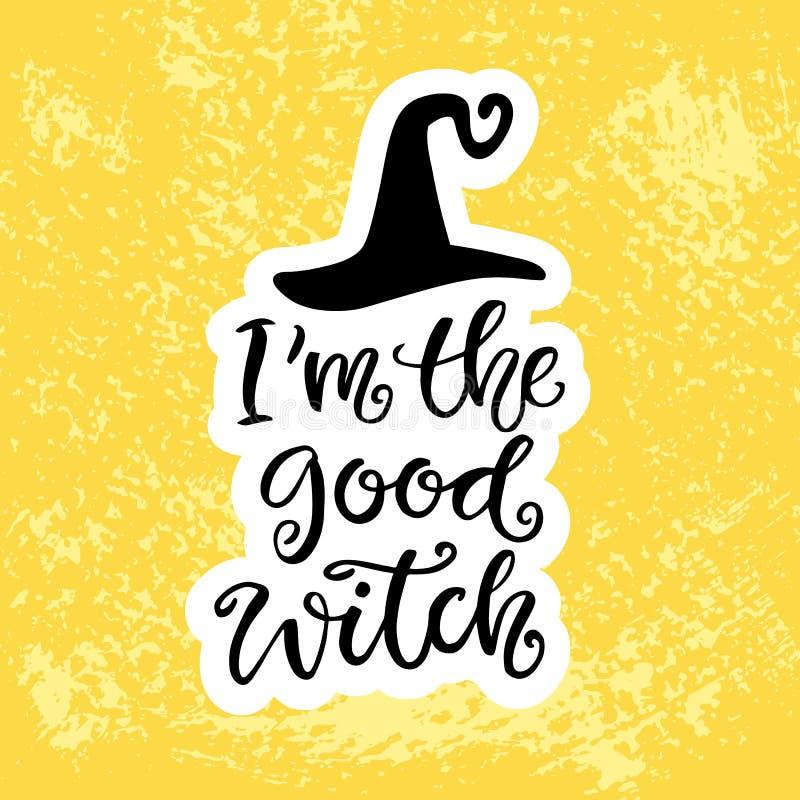 Плакат партии хеллоуина с рукописной литерностью чернил и нарисованной рукой черной шляпой I ` m хорошая ведьма бесплатная иллюстрация