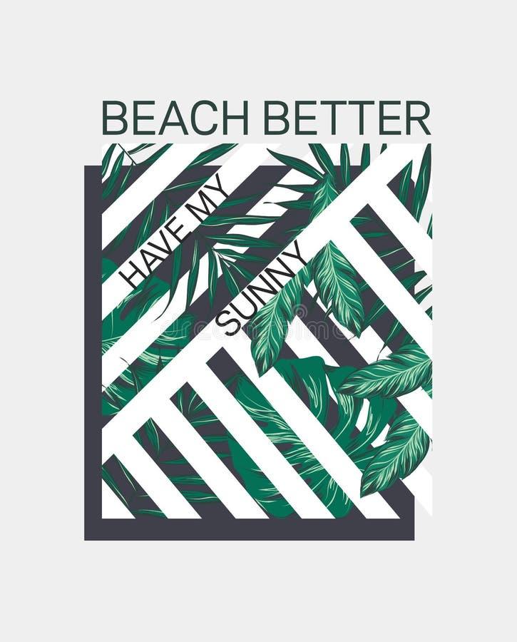 Пляж лучший имеет мой солнечный лозунг Тропическая иллюстрация Улучшите для домашнего оформления как плакаты, искусства стены, су иллюстрация вектора
