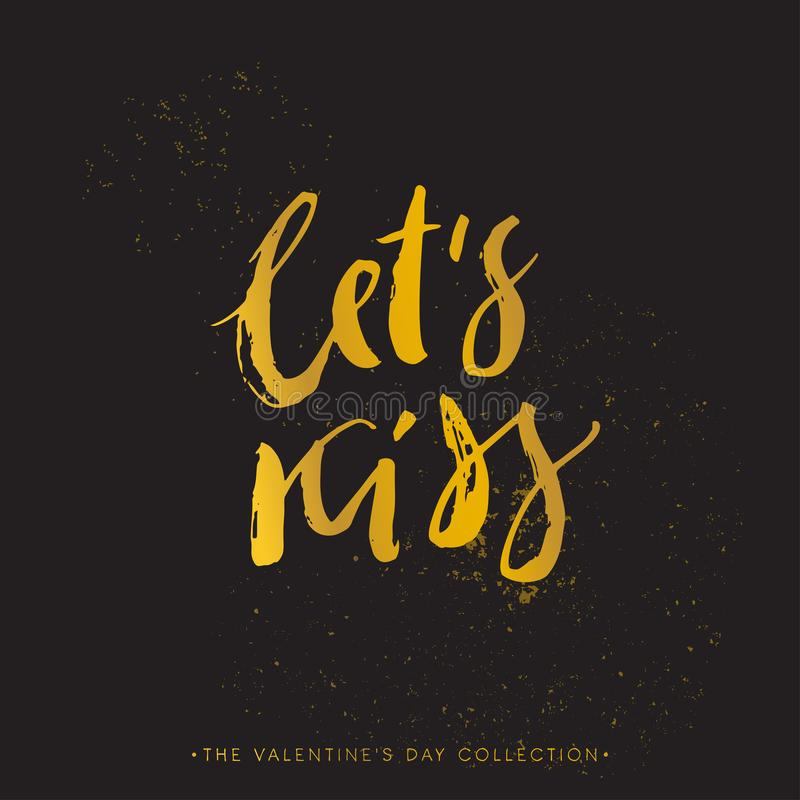 Позвольте поцелую ` s Карточка подарка каллиграфии дня валентинок Фраза золота дальше иллюстрация вектора