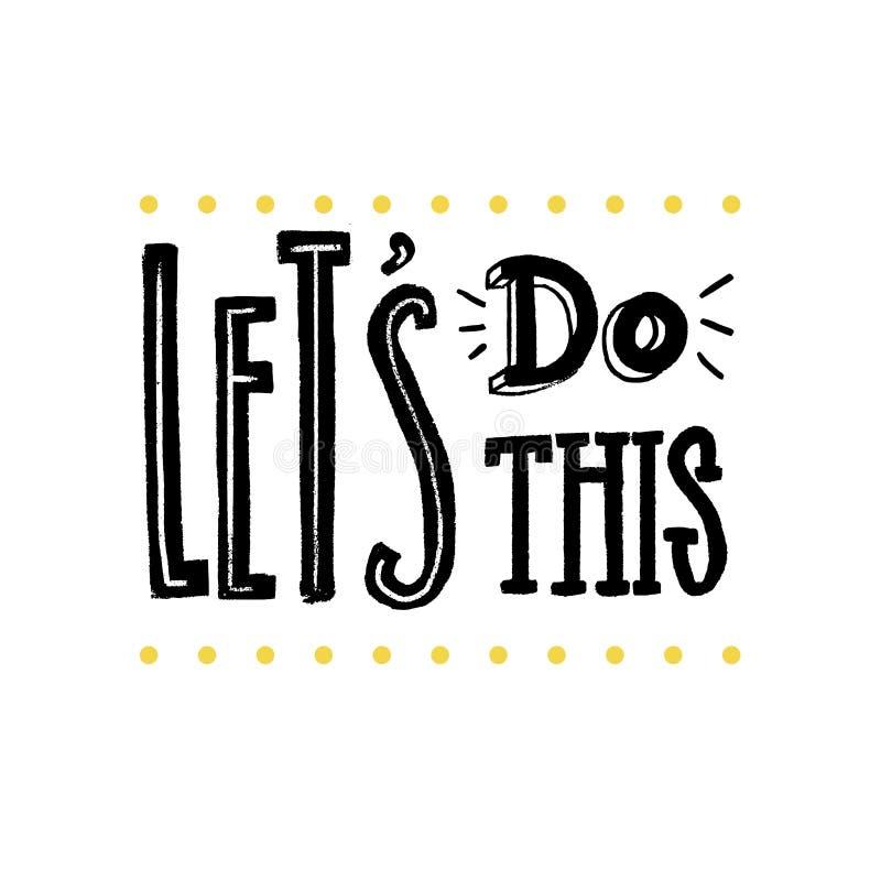 Позвольте ` s сделать это Мотивационное высказывание для плакатов и карточек Положительный лозунг для офиса и спортзала Черная ha иллюстрация штока