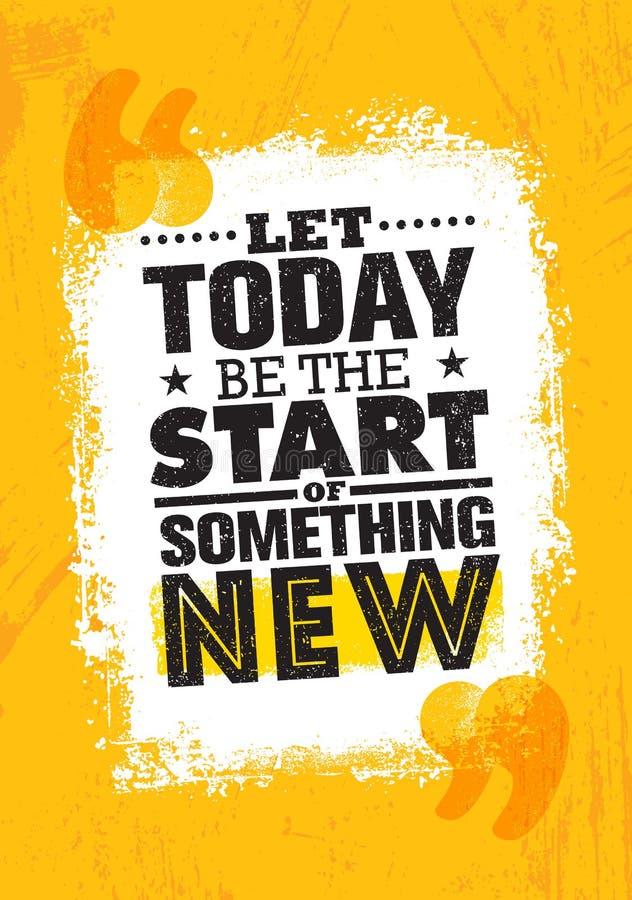Позволенный сегодня старт что-то нового Воодушевляя творческий шаблон плаката цитаты мотивировки Оформление вектора иллюстрация штока