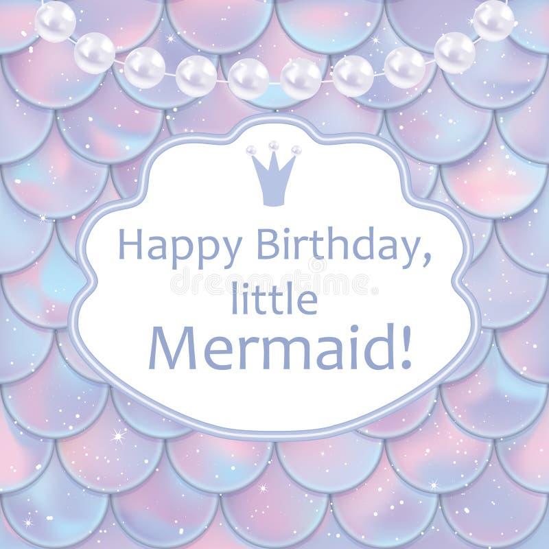 Поздравительая открытка ко дню рождения для маленькой девочки Голографические масштабы рыб или русалки, жемчуга и рамка также век бесплатная иллюстрация