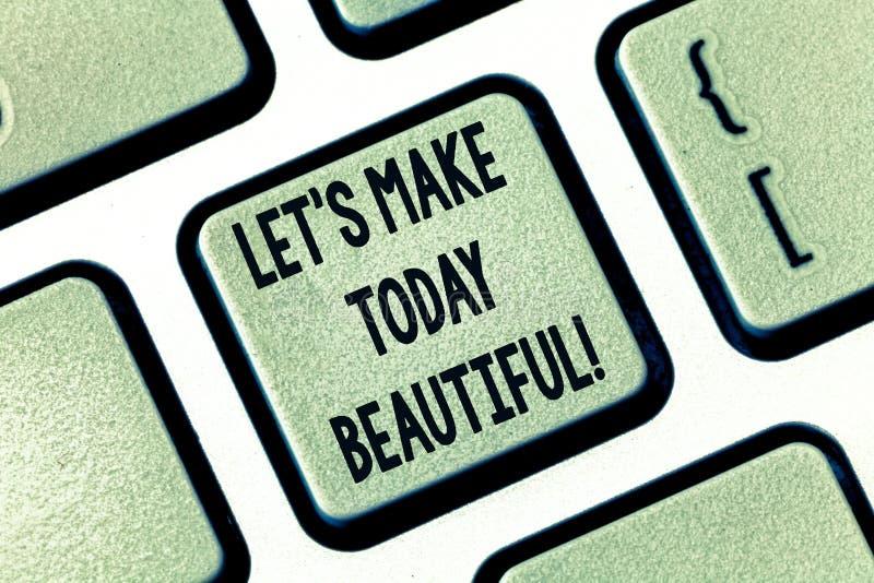 Показ знака текста позволил s делает сегодня красивый Схематическое фото имеет хорошую чудесную клавишу на клавиатуре воодушевлен стоковое фото rf