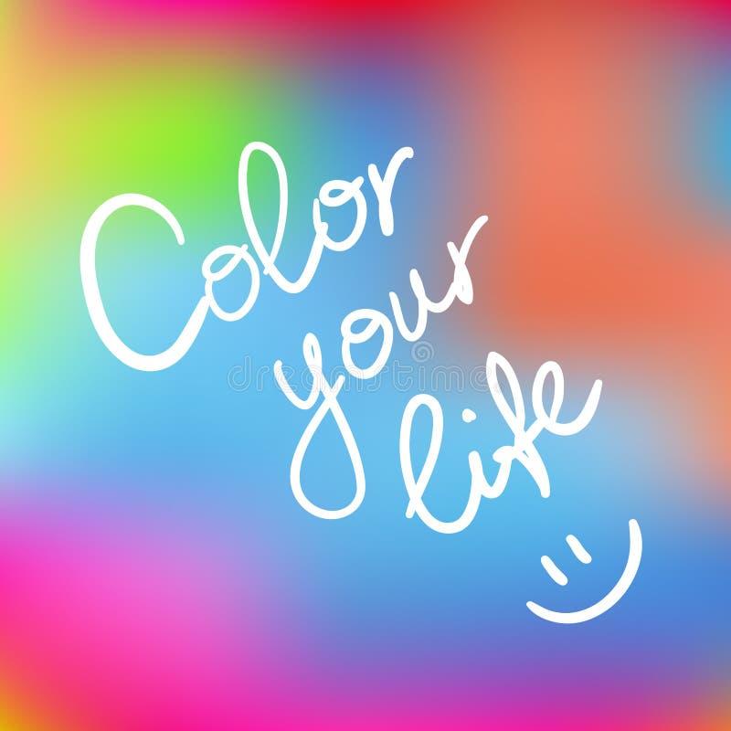 Покрасьте вашу жизнь иллюстрация штока