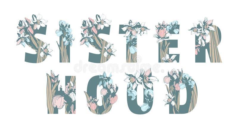 Помечать буквами цветки весны цветочного узора феминист руки силы женщины девушки печати футболки сестричества вычерченные иллюстрация вектора