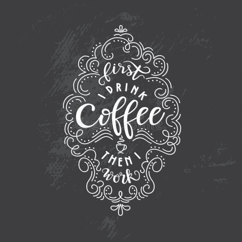 Помечающ буквами ` цитаты сперва я выпиваю кофе чем я работаю ` бесплатная иллюстрация