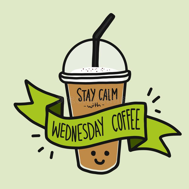 Пребывание утихомиривает с словом кофе среды и милым стилем doodle кофейной чашки улыбки иллюстрация вектора
