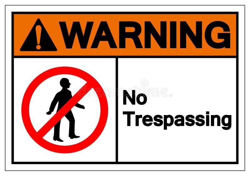Предупреждение никакого Trespassing знака символа, иллюстрация вектора, изолят на белом ярлыке предпосылки EPS10 иллюстрация вектора
