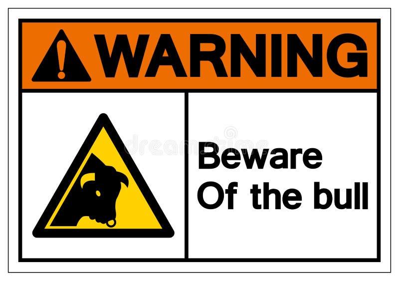 Предупреждение остерегается знака символа Bull, иллюстрации вектора, изолята на белом ярлыке предпосылки EPS10 бесплатная иллюстрация