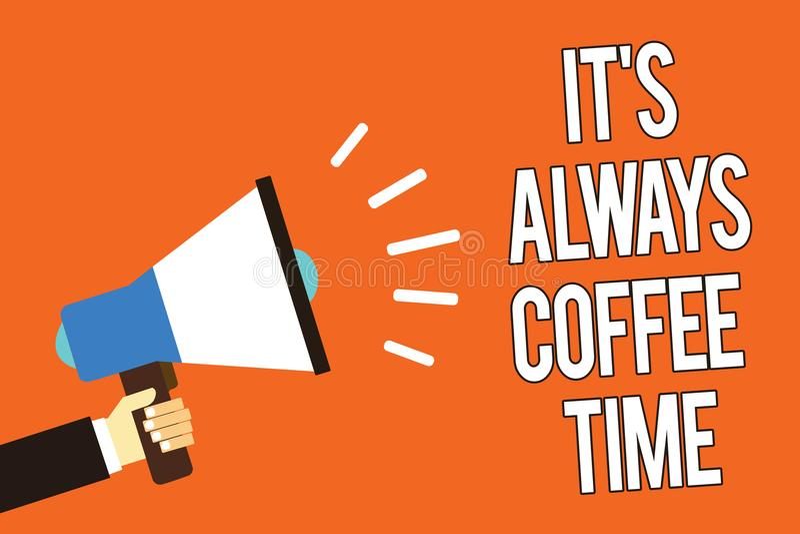 Примечание сочинительства показывая ему s всегда время кофе Цитата фото дела showcasing для любовников кофеина выпивает на всем h бесплатная иллюстрация