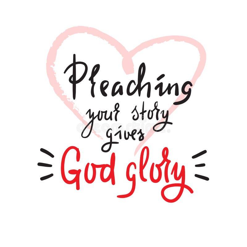 Проповедовать ваш рассказ дает славу бога - религиозную воодушевите и мотивационная цитата Печать для вдохновляющего плаката, фут иллюстрация вектора