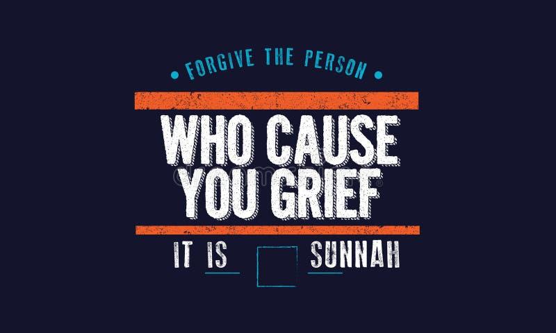 Простите персоне которое причиняет вам печаль, ему sunnah иллюстрация штока