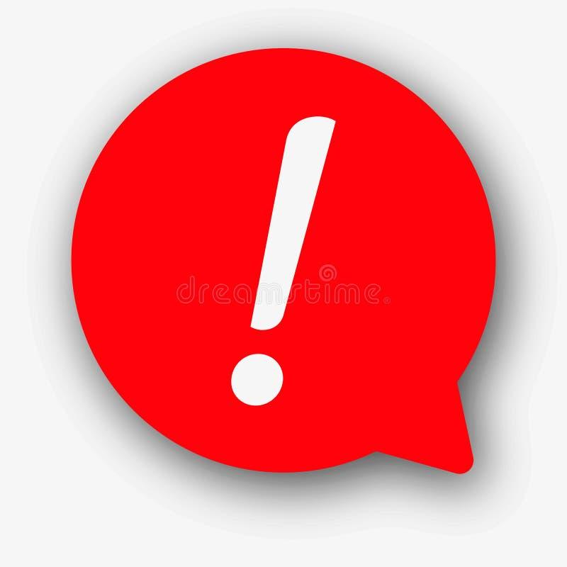 Пузырь речи с восклицательным знаком Красный значок знака внимания Символ опасности предупреждающий r иллюстрация вектора