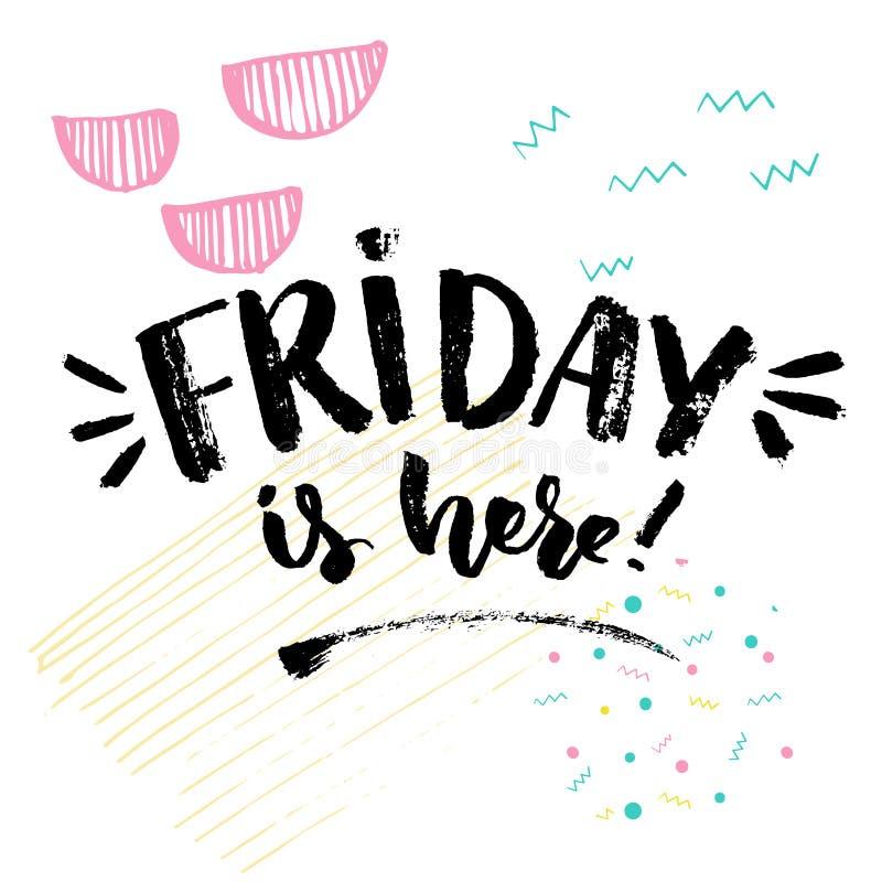 Пятница здесь Положительное высказывание о пятнице, дизайне плаката оформления Цитата вектора о законцовке недели иллюстрация штока