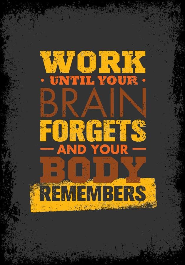 Работайте до тех пор пока ваш мозг не будет забывать и ваше тело вспоминает Спорт разминки и цитата мотивировки спортзала фитнеса бесплатная иллюстрация